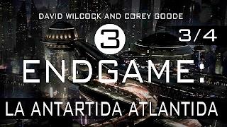 ENDGAME  II - LA ATLANTIDA - LA ANTARTIDA - Corey Goode - David Wilcock