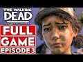 THE WALKING DEAD Game Season 4 EPISODE 3 Gameplay Walkthrough Part 1 FULL GAME   No Commentary