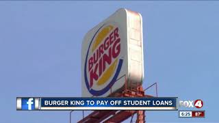 Burger king wants to pay off your loans