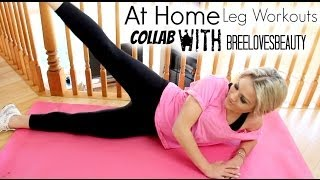 At Home Leg Workouts  | Collab With Breelovesbeauty