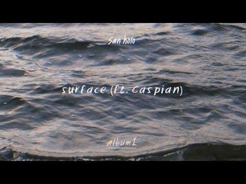 San Holo - surface (ft. Caspian) [Official Audio]