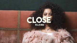 Ella Mai Close