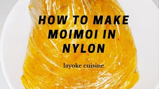 How to make moimoi ( bean pudding) in nylon