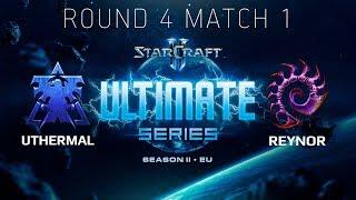 Ultimate Series 2018 Season 2 EU — Round 4 Match 1: uThermal (T) vs Reynor (Z)