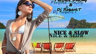 Perfect DeeJay & Dj Robert.T - Nice & Slow ( Original Version )