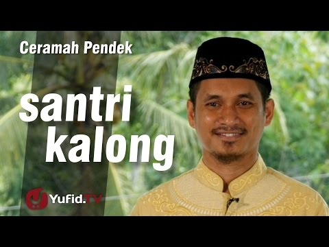 Santri Kalong - Ceramah Islam Pendek - Ustadz Muhammad Abduh Tuasikal