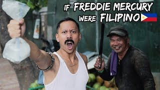 If FREDDIE MERCURY Were FILIPINO (QUEEN Parody)