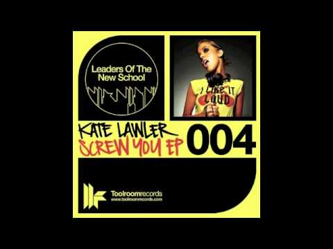 Kate Lawler  - Screw You (original Mix)