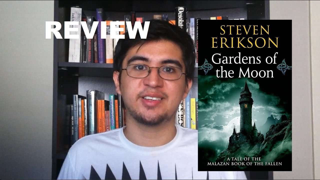 Review Gardens Of The Moon Youtube
