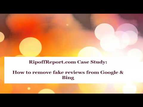 RipoffReport.com Case Study - How To Remove Fake Reviews From Google and Bing