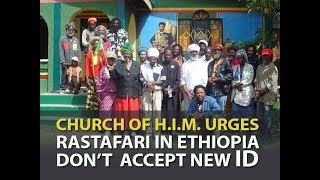 Church of H.I.M. urges RasTafari in Ethiopia to REFUSE National ID