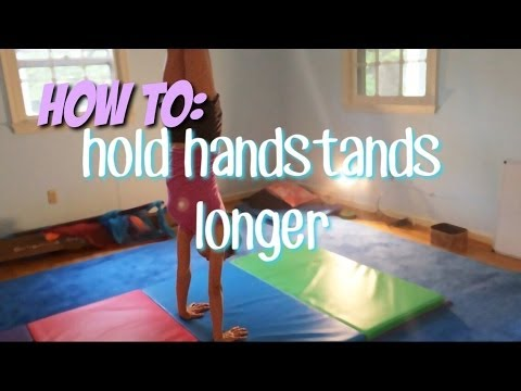 How to Hold Handstands Longer
