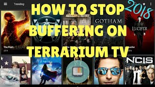 How to stop buffering on terrarium tv 2018