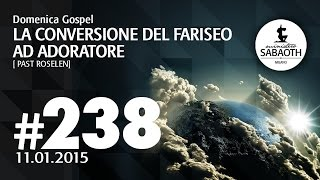 Domenica Gospel @ Milano | La conversione del Fariseo ad Adoratore - Pastore Roselen | 11.01.2015