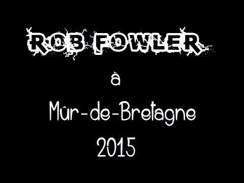 2015 ♪ Rob Fowler