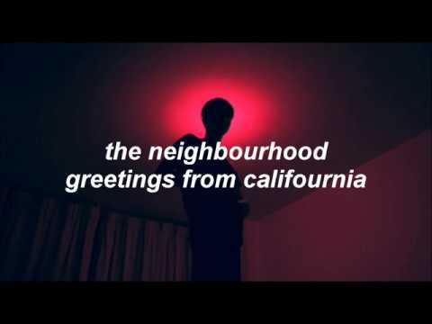 the neighbourhood – greetings from califournia // lyrics