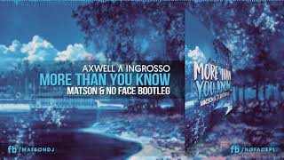 Download lagu Axwell Λ Ingrosso - More Than You Know (MATSON & NO FACE Bootleg) + DOWNLOAD gratis