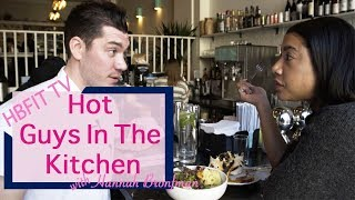 Hot Guys In The Kitchen with Nick Korbee of Egg Shop | Hannah Bronfman with HBFIT TV