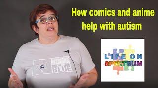 How comics & anime help with autism