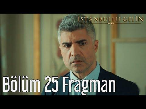 İstanbullu Gelin 25. Bölüm Fragman