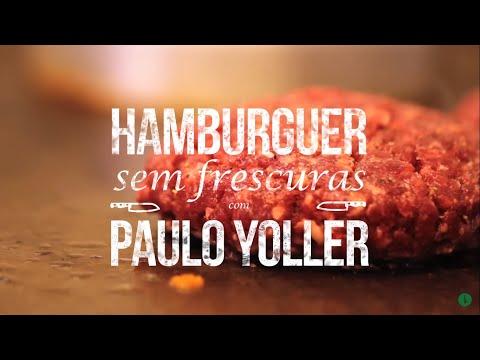 Como Fazer Hamburguer sem frescura - com Paulo Yoller