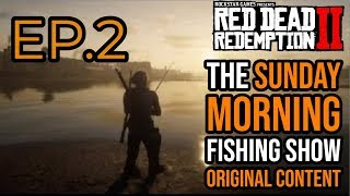 Red Dead Redemption 2 ONLINE The Sunday Morning Fishing Show Ep.2  RDR2 Original Content