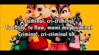 Criminal - Alvin y las Ardillas ft. Las Chipettes con letra (Ozuna ft Natty Natasha)