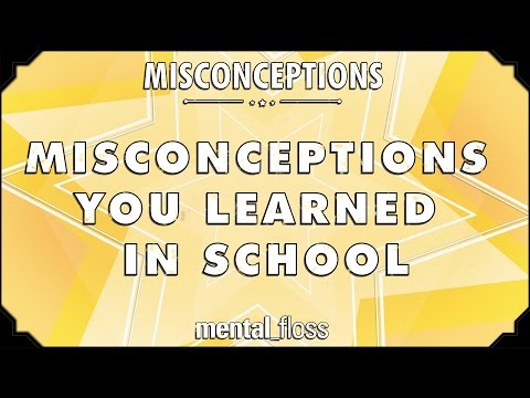 Misconceptions You Learned In School - Mental floss On Youtube (ep.1) video