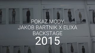 Jacob Birge Bartnik - Pokaz 2015 - backstage