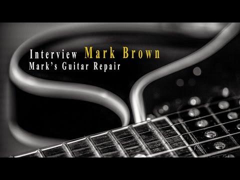 Interview Guitar Tech Guru Mark Brown Of Mark S Guitar Repair