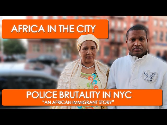 """Police Brutality, An African Immigrant Story"" - Africa In The City"