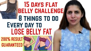 Lose Belly Fat | 8 Things to do Everyday For Flat Belly | Reduce Waist Size in 15 Days Challenge
