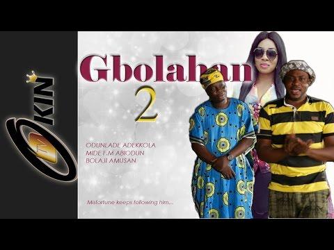 Gbolahan pt 2 Latest Nollywood Movie 2015 Odunlade Adekola