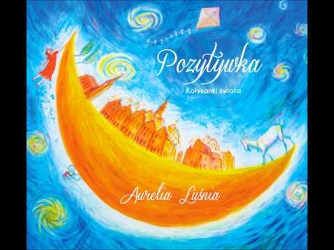 Aurelia Luśnia - Milosc Droge Zna