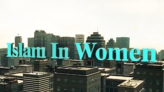 Islam In Women – Female Converts From Around The World Telling Their Stories !