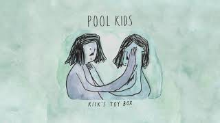 Pool Kids - Rick's Toy Box [OFFICIAL AUDIO]