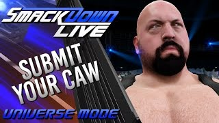 WWE 2K17 Universe Mode - SUBMIT YOUR CAW! (BIG SHOW OPEN CHALLENGE)