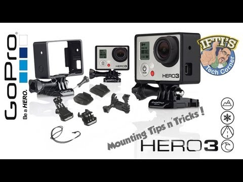 GoPro Hero 3 - Mounting Tips & Tricks!