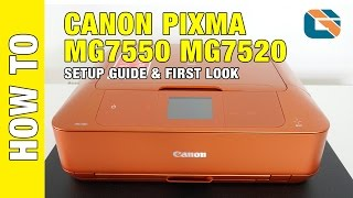 01. Canon Pixma MG7550 MG7520 Printer Setup Guide & First Look
