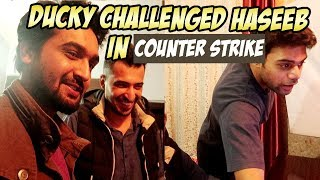 DUCKY BHAI CHALLENGED HASEEB IN COUNTER STRIKE