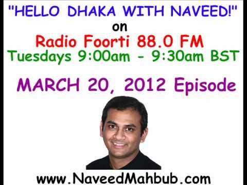 """Naveed Mahbub on """"Hello Dhaka with Naveed"""" on Radio Foorti 88.0 FM - March 20, 2012"""