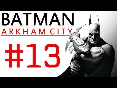 Batman Arkham City: Campaign Playthrough ep. 13 