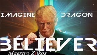 Download Lagu Trump Sings Believer by Imagine Dragons Gratis STAFABAND