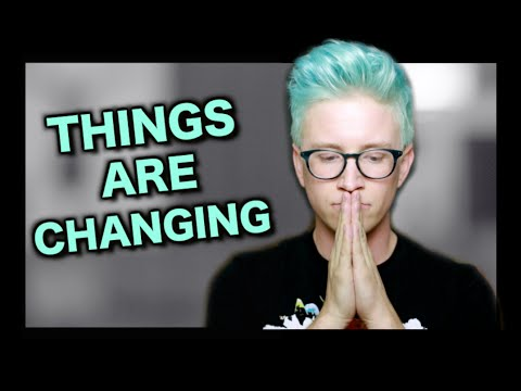 THINGS ARE CHANGING | Tyler Oakley