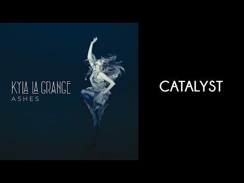 Kyla La Grange - Catalyst [Lyrics Video]