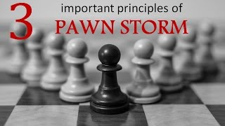 3 important principles of pawn storm
