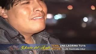 Chinito Del Ande - Una Lagrima Tuya / Oficial