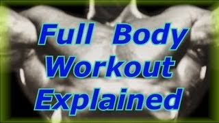 Full Body Workout Explained - Bodybuilding Tips To Get Big