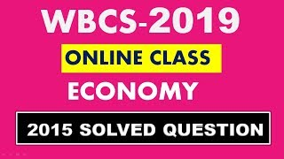Economy Solved Previous Year WBCS Prelims Question -2015