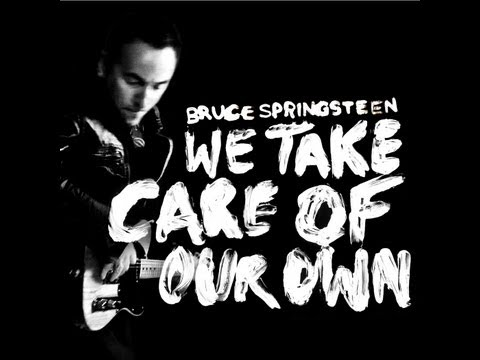 We Take Care Of Our Own (With Lyrics) - Bruce Springsteen